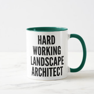 Hard Working Landscape Architect Mug