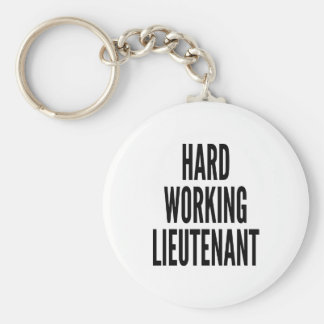 Hard Working Lieutenant Basic Round Button Keychain