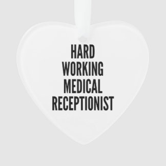 Hard Working Medical Receptionist Ornament