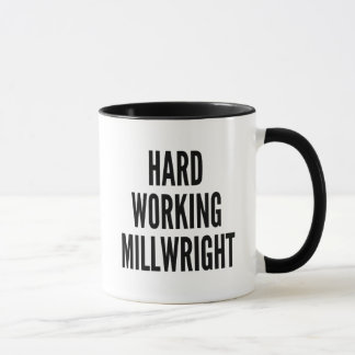 Hard Working Millwright Mug