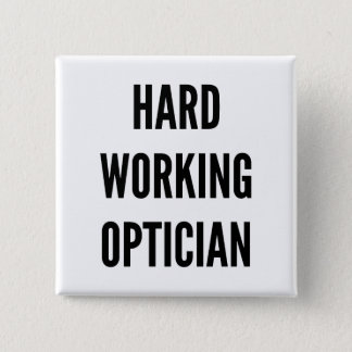 Hard Working Optician 2 Inch Square Button