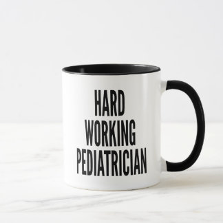 Hard Working Pediatrician Mug