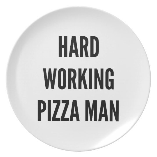 Hard Working Pizza Man Plate