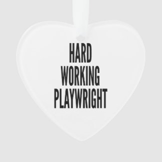 Hard Working Playwright Ornament