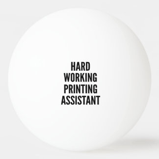 Hard Working Printing Assistant Ping Pong Ball