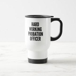 Hard Working Probation Officer Stainless Steel Travel Mug