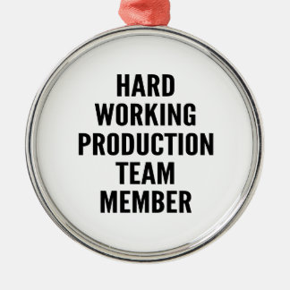Hard Working Production Team Member Metal Ornament