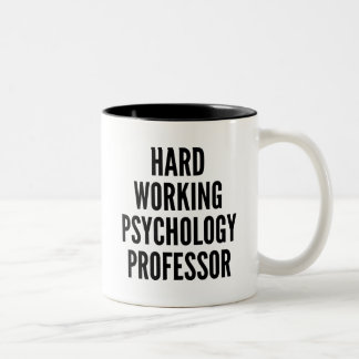 Hard Working Psychology Professor Two-Tone Coffee Mug