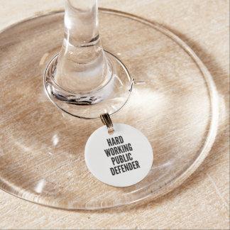 Hard Working Public Defender Wine Charm