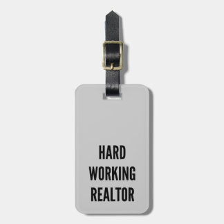Hard Working Realtor Luggage Tag