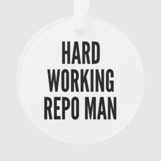 Hard Working Repo Man Ornament