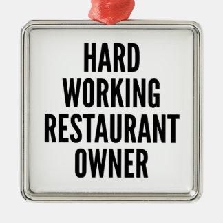 Hard Working Restaurant Owner Metal Ornament