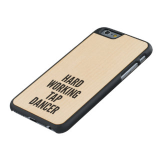 Hard Working Tap Dancer Carved Maple iPhone 6 Case