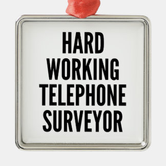 Hard Working Telephone Surveyor Metal Ornament