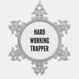 Hard Working Trapper Snowflake Pewter Christmas Ornament