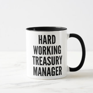 Hard Working Treasury Manager Mug