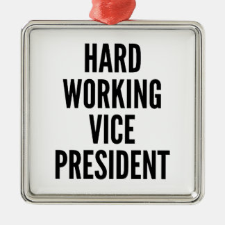 Hard Working Vice President Silver-Colored Square Ornament