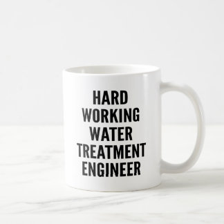 Hard Working Water Treatment Engineer Coffee Mug