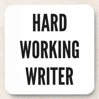Hard Working Writer Beverage Coasters