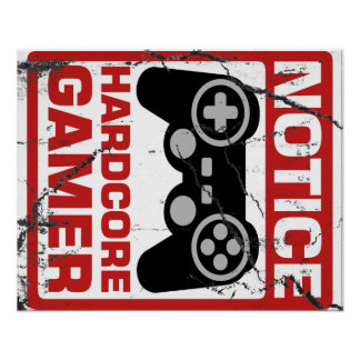 Hardcore Gamer Notice Signboard Poster