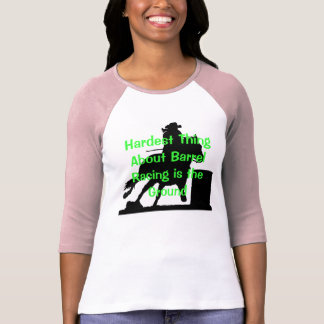HARDEST THING ABOUT BARREL RACING LADIES T-SHIRT