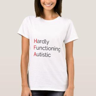 Hardly Functioning Autistic T-Shirt
