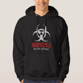 Hardstyle is my style hoodie