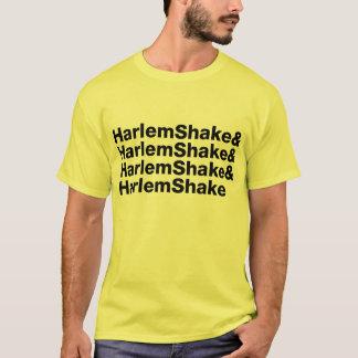 Harlem Shake& Harlem Shake& Harlem Shake& T-Shirt