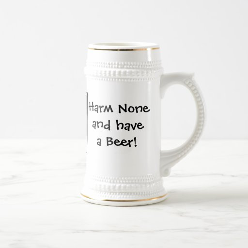 Harm None & have a Beer! Stein by Cheeky Witch! Coffee Mugs