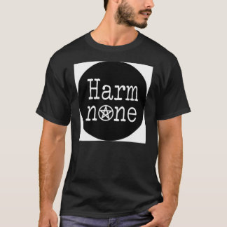 harm none T-Shirt