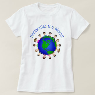 Harmonize the World T-Shirt