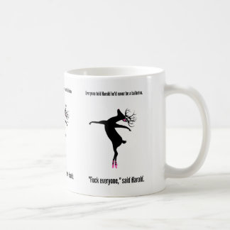 Harold is totally right. coffee mug