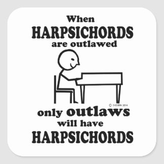 Harpsichords Outlawed Square Sticker