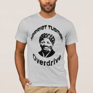 Harriet Tubman Overdrive T-Shirt