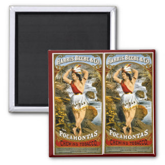 Harris, Beebe, & Co. -  Pocahontas Chewing Tobacco Magnet