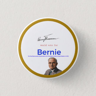 Harry S Truman for Bernie Sanders 1 Inch Round Button
