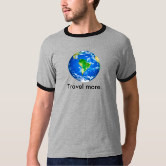 Has quote about traveling on back of shirt