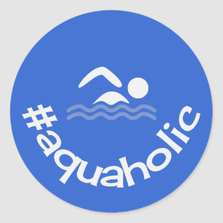 Hashtag aquaholic fun slogan swimming classic round sticker