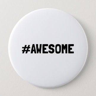 Hashtag Awesome 4 Inch Round Button