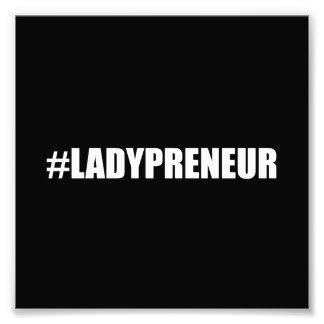 Hashtag Lady Entrepreneur Photo Print