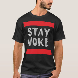 Hashtag Stay Woke Movement Protest T-Shirt