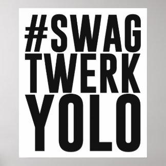 Hashtag Swag Twerk Yolo Poster
