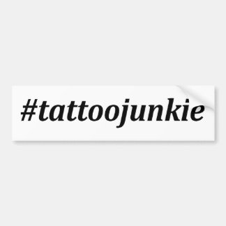 Hashtag - Tattoo Junkie Bumper Sticker