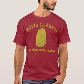 Hasta la Pasta -  Hello Spaghetti Squash! T-Shirt