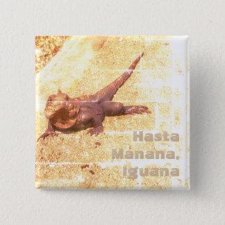 Hasta Manana, Iguana 2 Inch Square Button