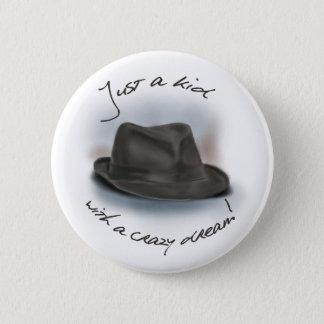 Hat For Leonard. Crazy Dream Kid 2 Inch Round Button