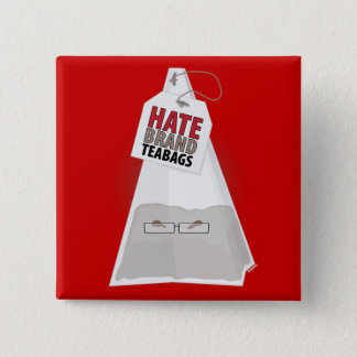 Hate Brand Teabags 2 Inch Square Button