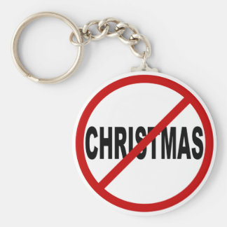 Hate Christmas/No Christmas Allowed Sign Statement Basic Round Button Keychain