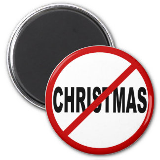 Hate Christmas/No Christmas Allowed Sign Statement Magnet