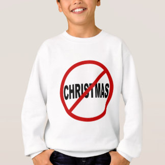 Hate Christmas/No Christmas Allowed Sign Statement Sweatshirt